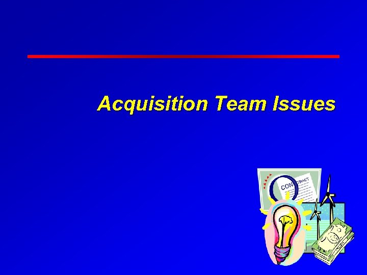 Acquisition Team Issues