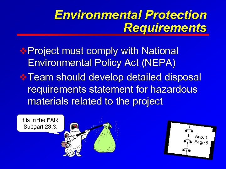 Environmental Protection Requirements v Project must comply with National Environmental Policy Act (NEPA) v