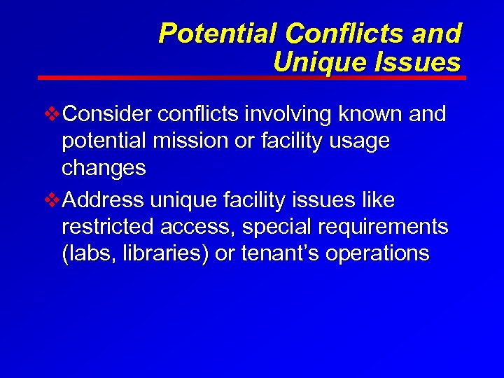 Potential Conflicts and Unique Issues v Consider conflicts involving known and potential mission or