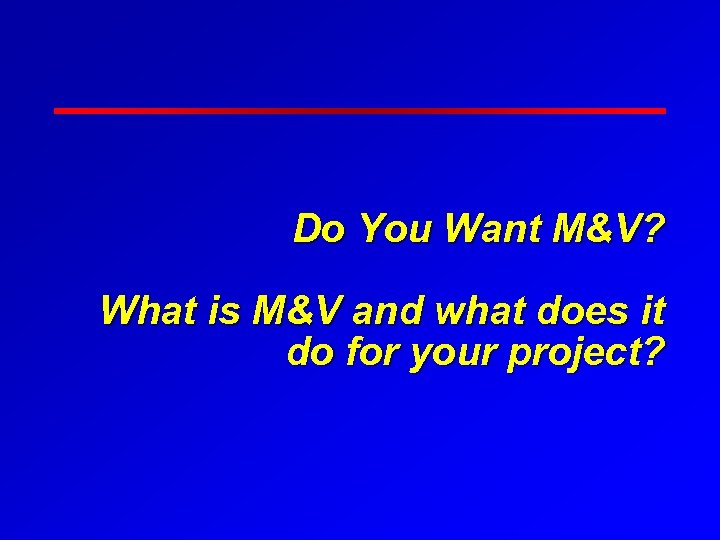 Do You Want M&V? What is M&V and what does it do for your