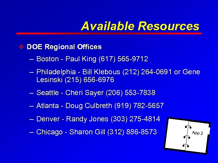 Available Resources v DOE Regional Offices – Boston - Paul King (617) 565 -9712