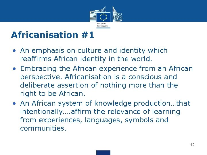 Africanisation #1 • An emphasis on culture and identity which reaffirms African identity in