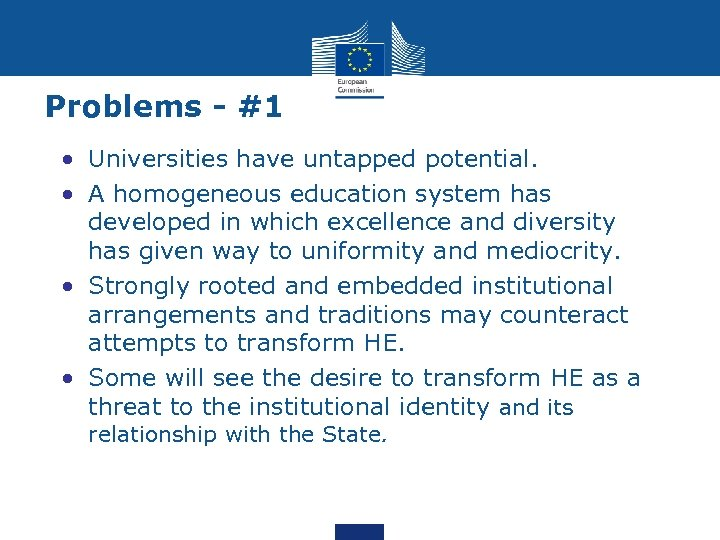 Problems - #1 • Universities have untapped potential. • A homogeneous education system has