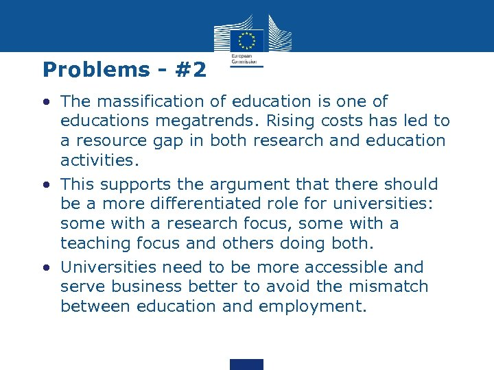 Problems - #2 • The massification of education is one of educations megatrends. Rising