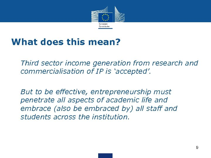 What does this mean? • Third sector income generation from research and commercialisation of