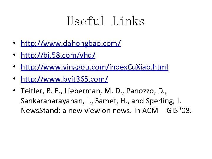 Useful Links • • • http: //www. dahongbao. com/ http: //bj. 58. com/yhq/ http: