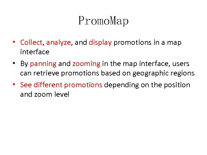Promo. Map • Collect, analyze, and display promotions in a map interface • By