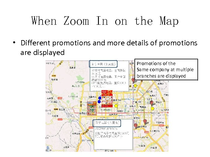 When Zoom In on the Map • Different promotions and more details of promotions