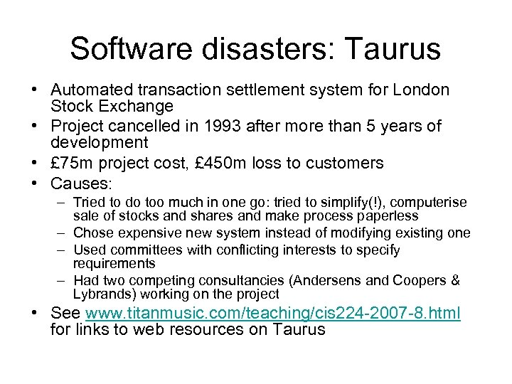 Software disasters: Taurus • Automated transaction settlement system for London Stock Exchange • Project