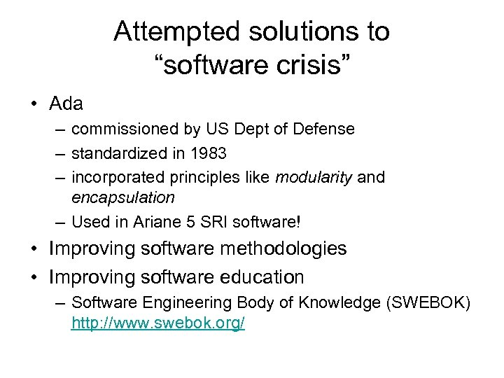 """Attempted solutions to """"software crisis"""" • Ada – commissioned by US Dept of Defense"""