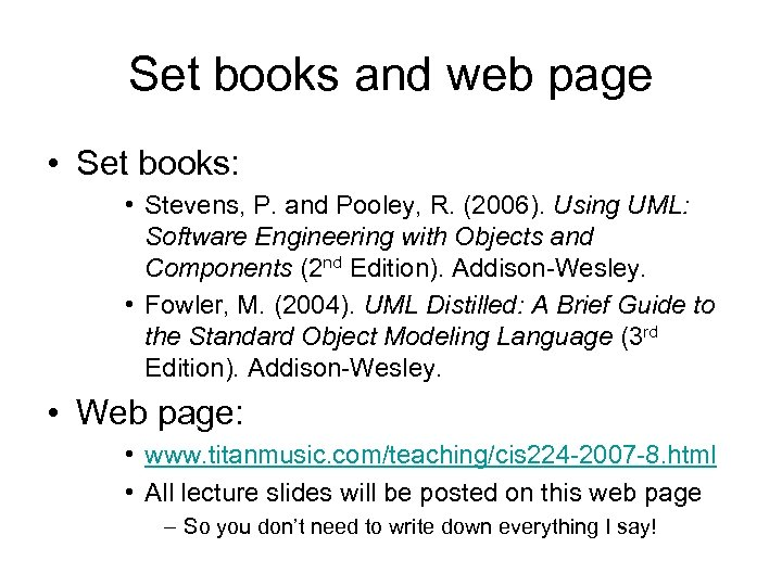Set books and web page • Set books: • Stevens, P. and Pooley, R.