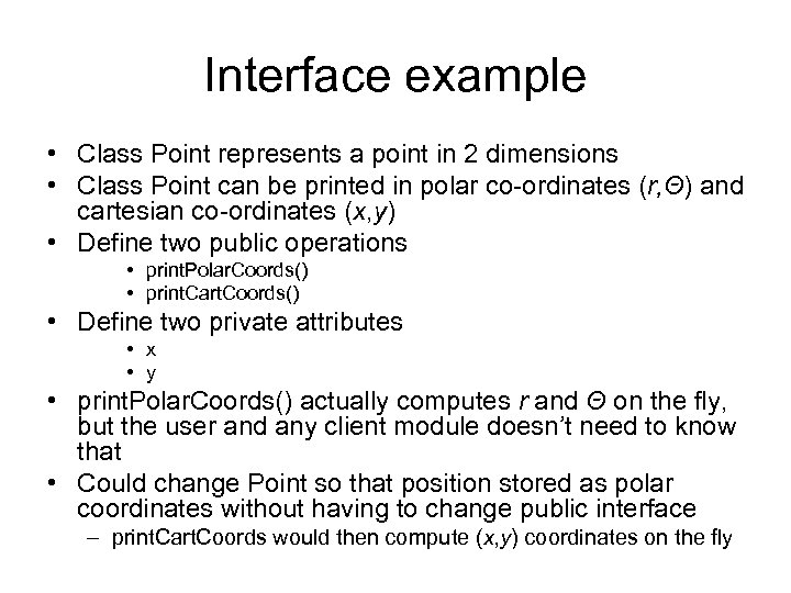 Interface example • Class Point represents a point in 2 dimensions • Class Point