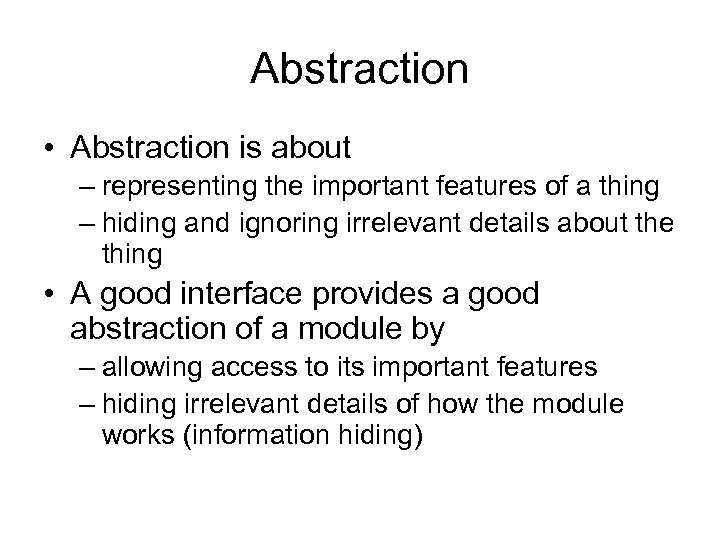 Abstraction • Abstraction is about – representing the important features of a thing –