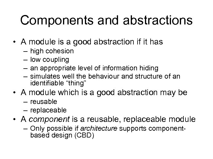 Components and abstractions • A module is a good abstraction if it has –