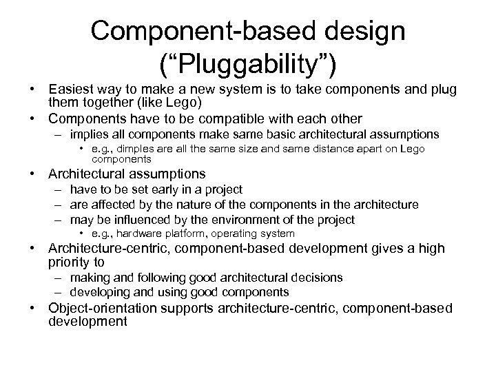 """Component-based design (""""Pluggability"""") • Easiest way to make a new system is to take"""