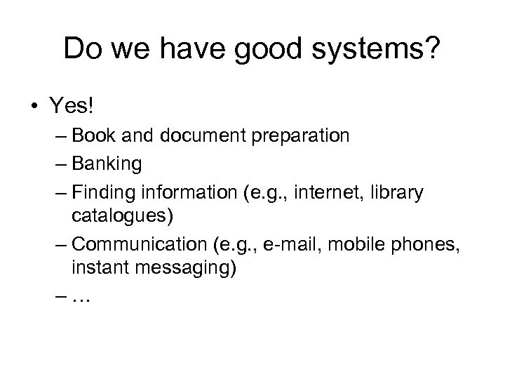 Do we have good systems? • Yes! – Book and document preparation – Banking