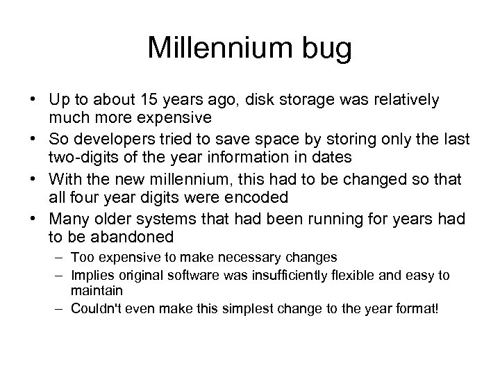 Millennium bug • Up to about 15 years ago, disk storage was relatively much