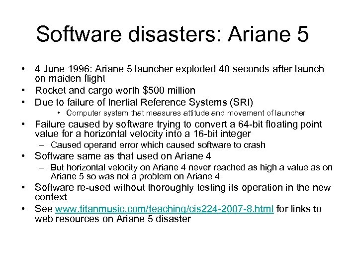 Software disasters: Ariane 5 • 4 June 1996: Ariane 5 launcher exploded 40 seconds