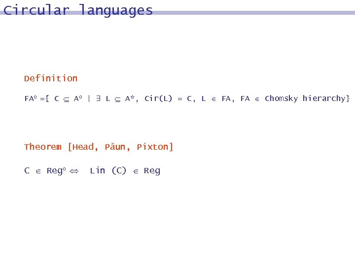Circular languages Definition FAo ={ C Ao | L A*, Cir(L) = C, L