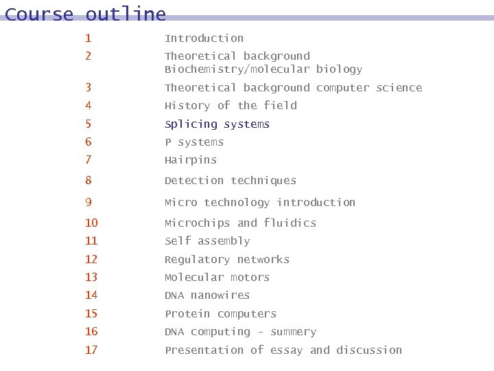 Course outline 1 Introduction 2 Theoretical background Biochemistry/molecular biology 3 Theoretical background computer science