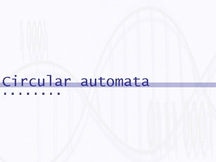 Circular automata