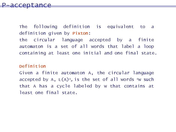 P-acceptance The following definition is equivalent to a definition given by Pixton: the circular
