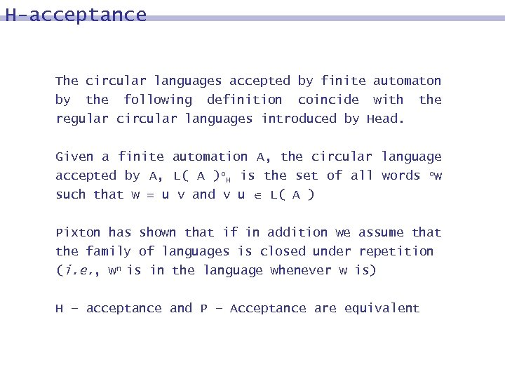 H-acceptance The circular languages accepted by finite automaton by the following definition coincide with