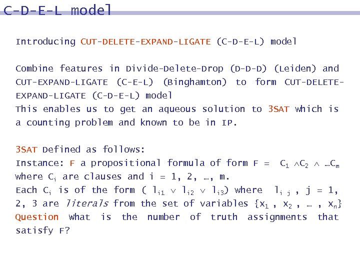 C-D-E-L model Introducing CUT-DELETE-EXPAND-LIGATE (C-D-E-L) model Combine features in Divide-Delete-Drop (D-D-D) (Leiden) and CUT-EXPAND-LIGATE