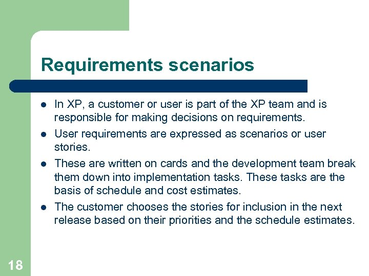 Requirements scenarios l l 18 In XP, a customer or user is part of