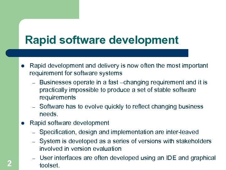 Rapid software development l l 2 Rapid development and delivery is now often the