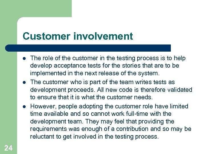 Customer involvement l l l 24 The role of the customer in the testing
