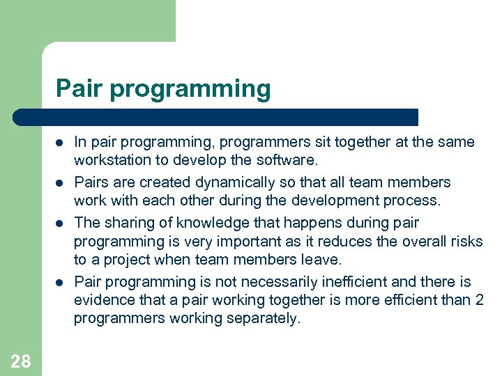 Pair programming l l 28 In pair programming, programmers sit together at the same