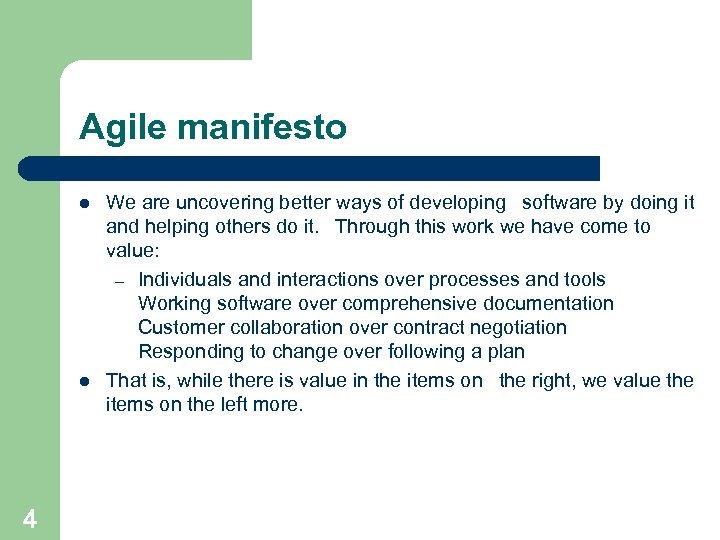 Agile manifesto l l 4 We are uncovering better ways of developing software by
