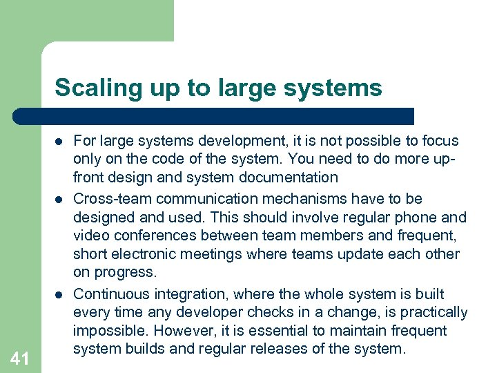 Scaling up to large systems l l l 41 For large systems development, it