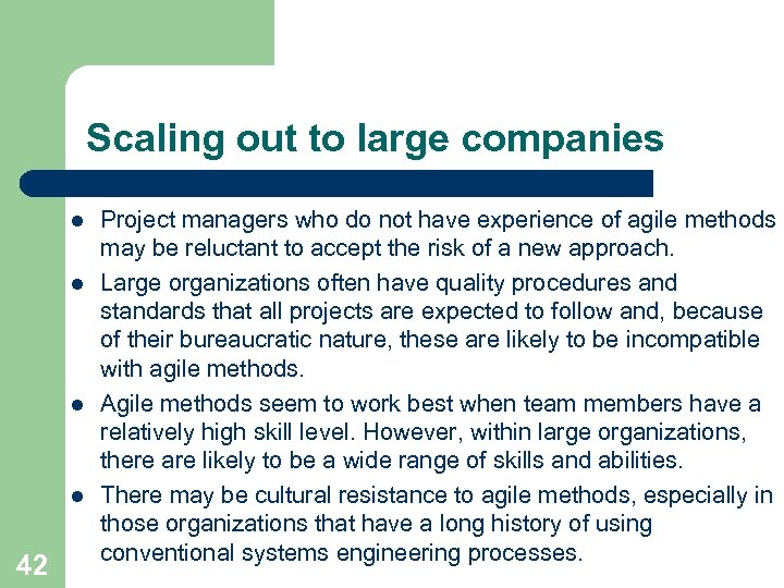 Scaling out to large companies l l 42 Project managers who do not have
