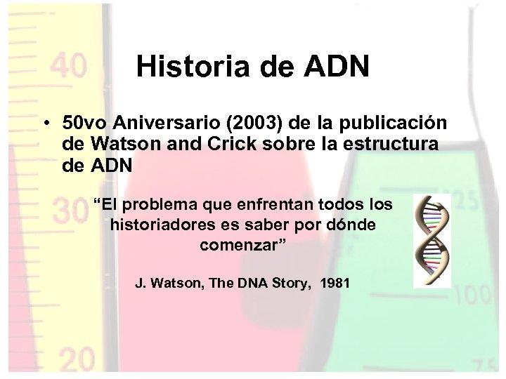 Historia de ADN • 50 vo Aniversario (2003) de la publicación de Watson and