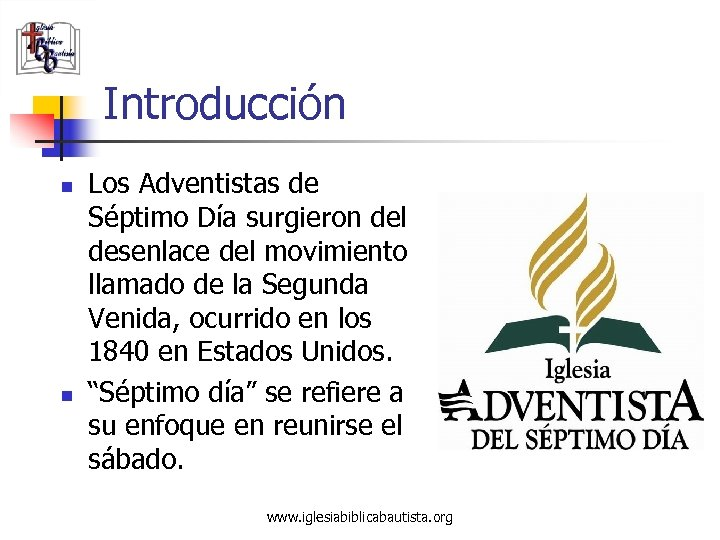 Introducción n n Los Adventistas de Séptimo Día surgieron del desenlace del movimiento llamado