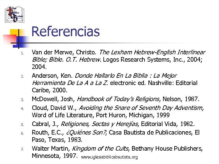 Referencias 1. 2. 3. 4. 5. 6. 7. Van der Merwe, Christo. The Lexham