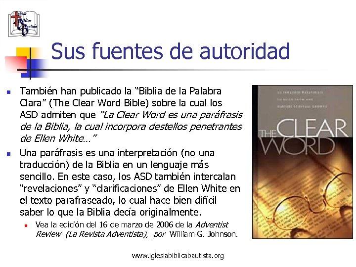 """Sus fuentes de autoridad n También han publicado la """"Biblia de la Palabra Clara"""""""