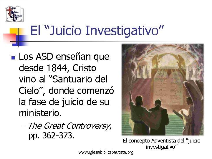 """El """"Juicio Investigativo"""" n Los ASD enseñan que desde 1844, Cristo vino al """"Santuario"""