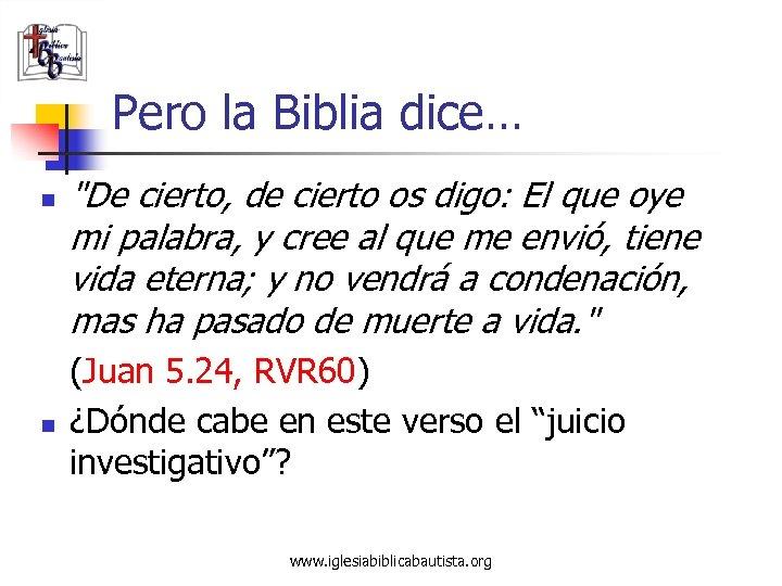 Pero la Biblia dice… n n