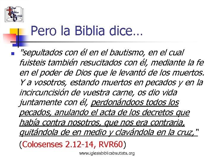 Pero la Biblia dice… n