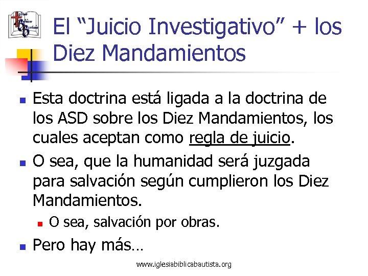 """El """"Juicio Investigativo"""" + los Diez Mandamientos n n Esta doctrina está ligada a"""