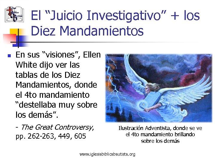 """El """"Juicio Investigativo"""" + los Diez Mandamientos n En sus """"visiones"""", Ellen White dijo"""