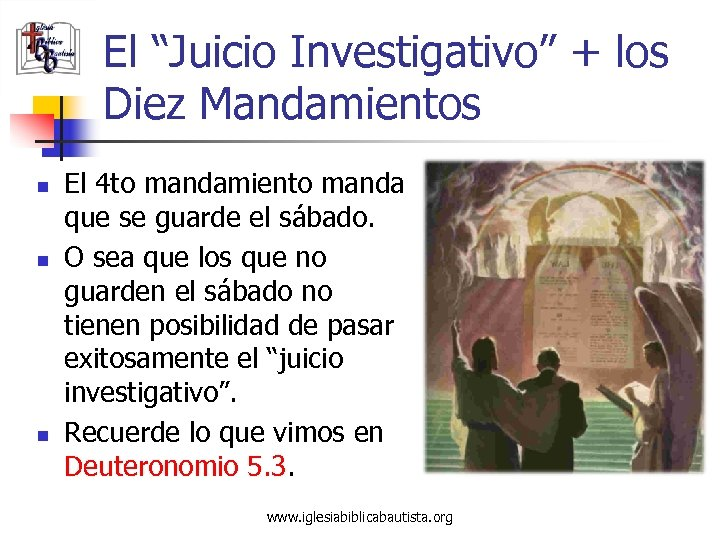 """El """"Juicio Investigativo"""" + los Diez Mandamientos n n n El 4 to mandamiento"""