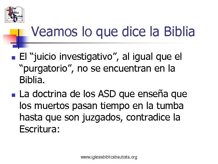 """Veamos lo que dice la Biblia n n El """"juicio investigativo"""", al igual que"""
