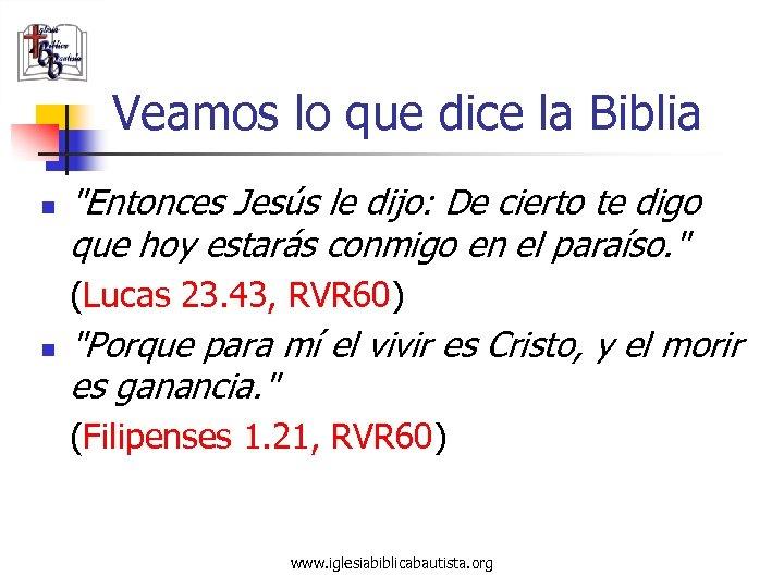 Veamos lo que dice la Biblia n