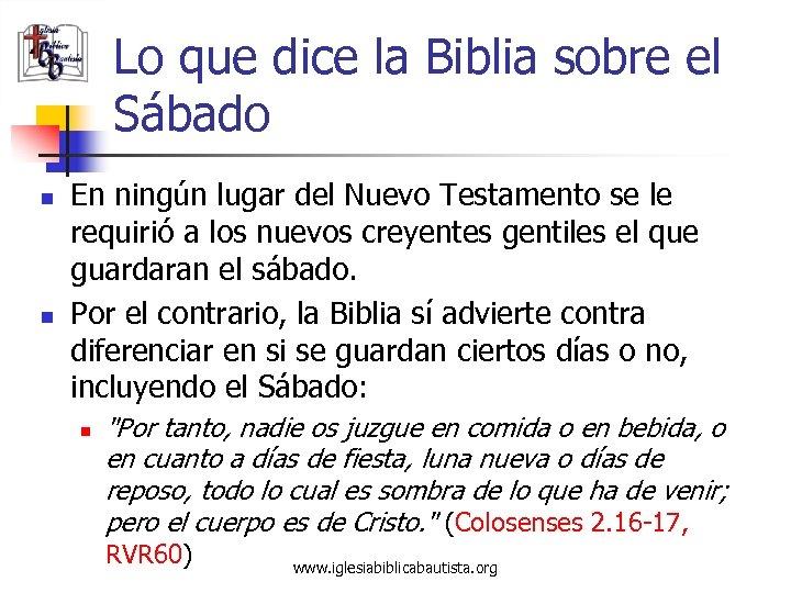 Lo que dice la Biblia sobre el Sábado n n En ningún lugar del