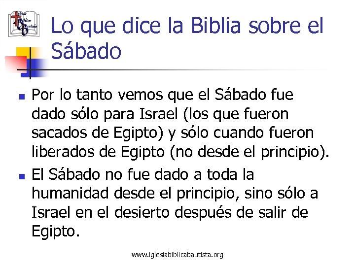 Lo que dice la Biblia sobre el Sábado n n Por lo tanto vemos