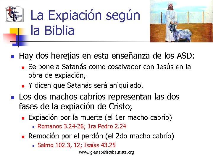 La Expiación según la Biblia n Hay dos herejías en esta enseñanza de los